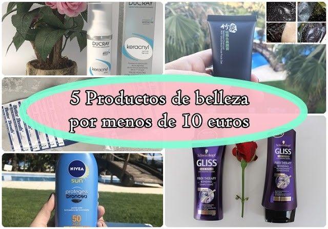 5 productos de belleza que funcionan por menos de 10 euros